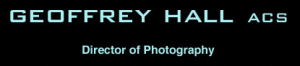 Geoffrey Hall - Director of Photography