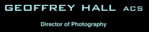 Geoffrey Hall - Director of Photography